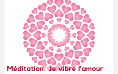 Je vibre l'amour – méditation audio