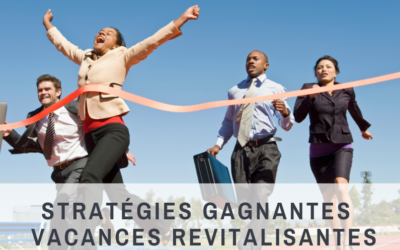 Stratégies gagnantes, vacances revitalisantes