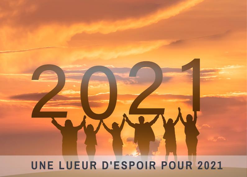 Une lueur d'espoir pour 2021